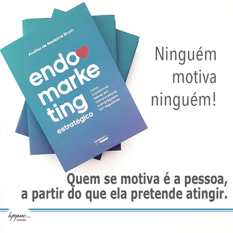 Livro; Endomarketing Estratégico; Analisa de Medeiros Brum; Editora Integrare; Marketing; Endomarketing; RH; Empresa; Carreira