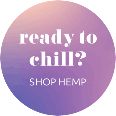 Ready to Chill? Shop Hemp