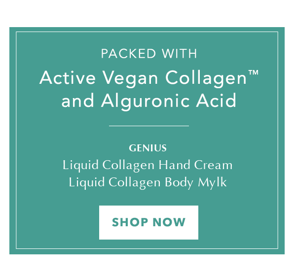 Packed with Active Vegan Collagen and Alguronic Acid. GENIUS Liquid Collagen Hand Cream, Liquid Collagen Body Mylk. Shop Now