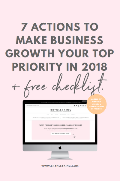 7 Actions to Make Business Growth Your Top Priority in 2018