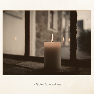 A Quiet Quarantine: A Music Playlist