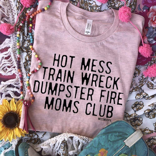 MISSMUDPIE Hot Mess Train Wreck Dumpster Fire Moms Club - Heather Prism Peach
