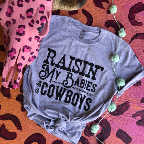 MISSMUDPIE Raisin my babies to be cowboys  - Heather Gray