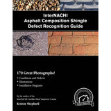 InterNACHI Asphalt Composition Shingle Defect Recognition Guide