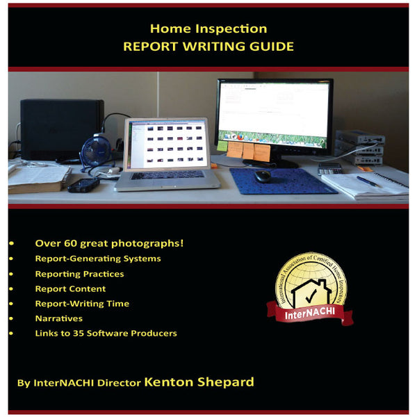 Home Inspection Report-Writing Guide by Kenton Shepard