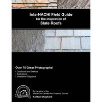 InterNACHI Field Guide for the Inspection of Slate Roofs
