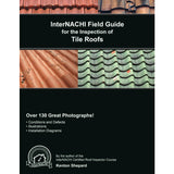 InterNACHI Field Guide for the Inspection of Tile Roofs