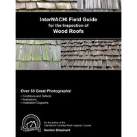 InterNACHI Field Guide for the Inspection of Wood Roofs