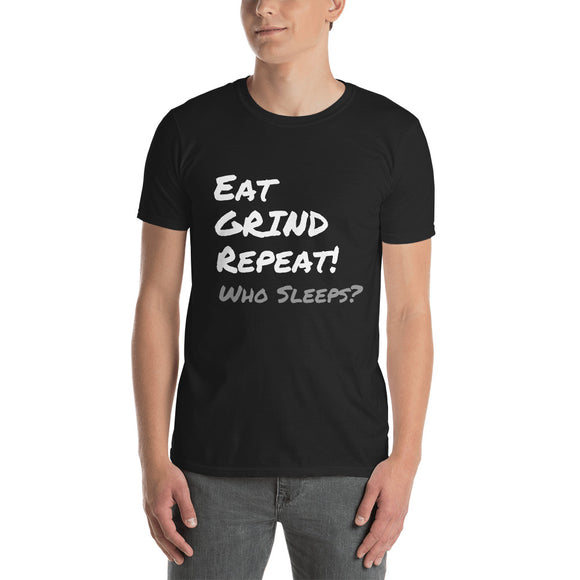 Eat Grind Repeat - Short-Sleeve Unisex T-Shirt
