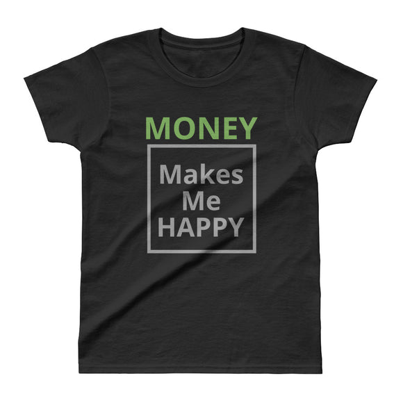 Money Makes Me Happy - Ladies' T-shirt