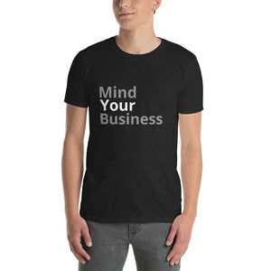 Mind Your Business - Short-Sleeve Unisex T-Shirt