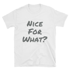 Nice For What - Short-Sleeve Women's T-Shirt