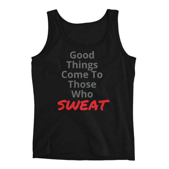 Good Things Mean Sweat - Ladies' Tank