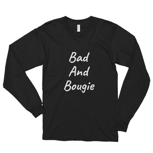 Bad and Bougie - Long sleeve T-shirt