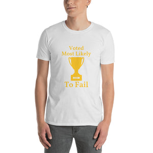 Most Likely To Fail - Short-Sleeve Unisex T-Shirt