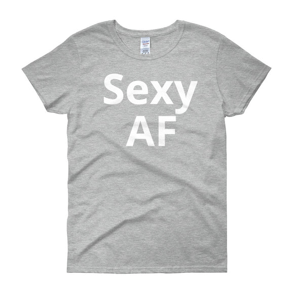 Sexy AF - Women's short sleeve t-shirt