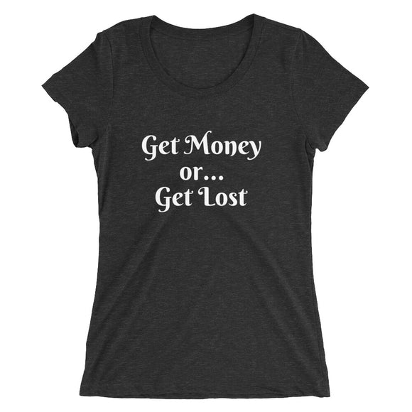 Get Money or Get Lost - Ladies' short sleeve t-shirt