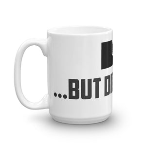 But Did You Die? Jeep Coffee Mug