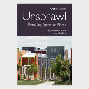 Unsprawl: Remixing Spaces as Places Cover