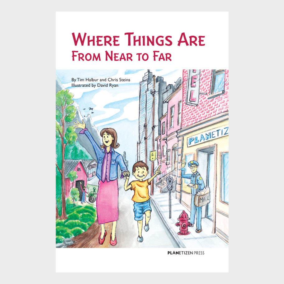 Where Things Are From Near to Far - Urban Planning Children's Book Cover
