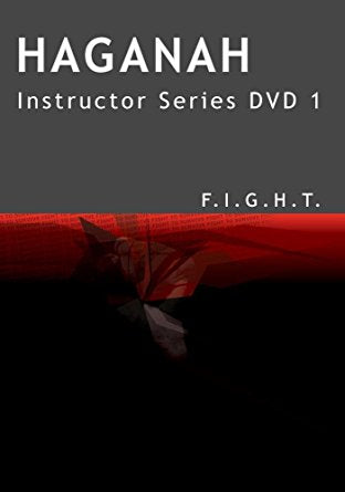 Haganah F.I.G.H.T. Instructor Series DVD 1