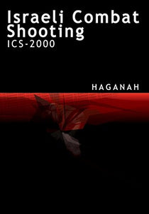 Haganah Israeli Combat Shooting Series ICS-2000