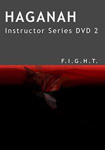 Haganah F.I.G.H.T. Instructor Series DVD 2