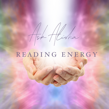 Ask Alisha - Reading Energy