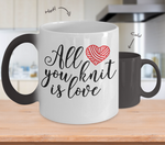 All You Knit is Love Color-Changing Mug