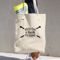 Knitting is Kinda My Thing Cotton Tote Bag