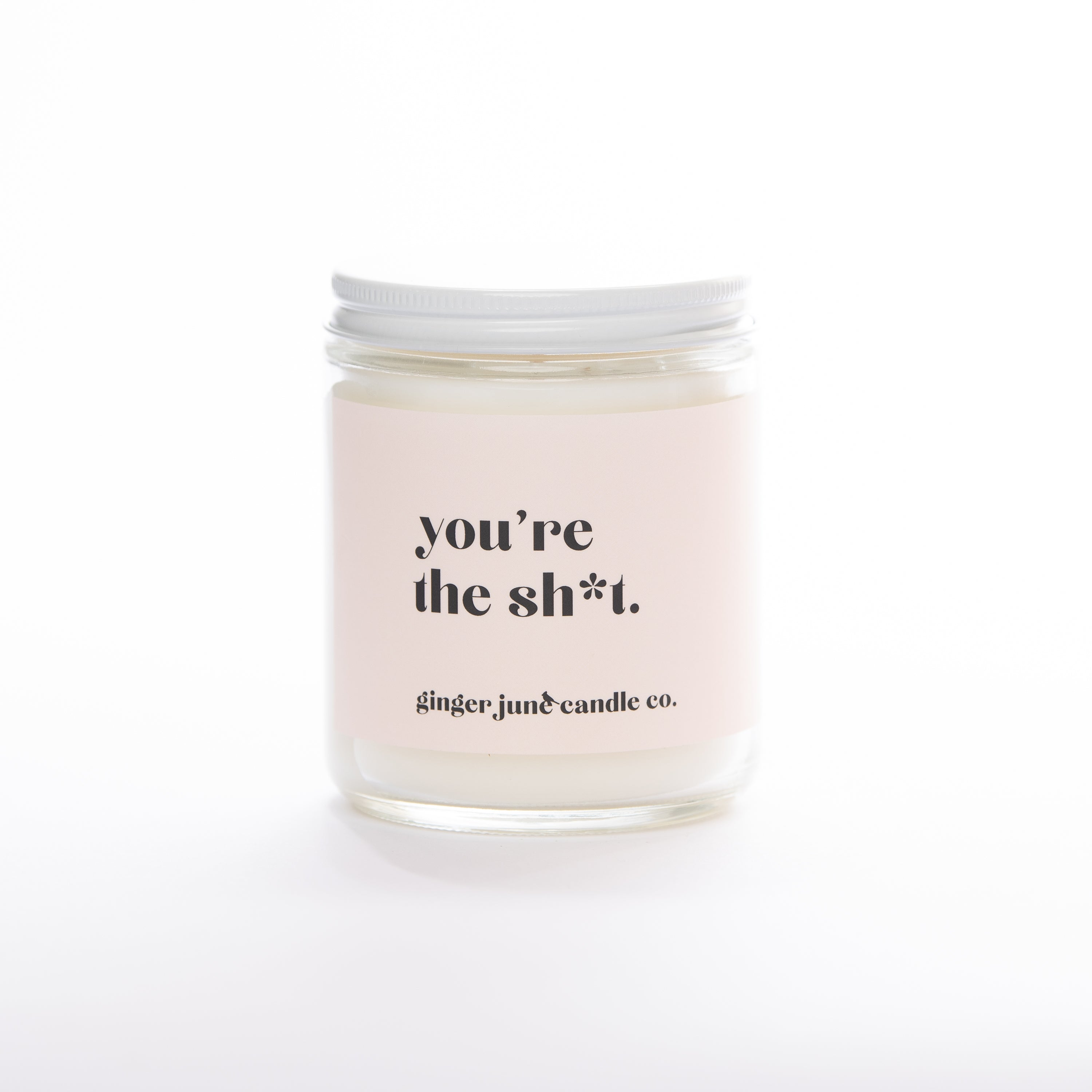 You're The Sh*t • 9 OZ SOY CANDLE