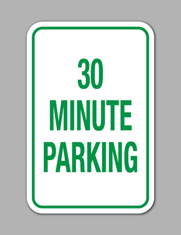 30 Minute Parking - Parking Sign