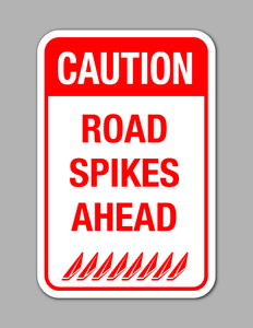 Caution (Road Spikes) - Safety Sign