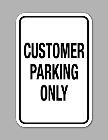 Customer Parking Only - Parking Sign