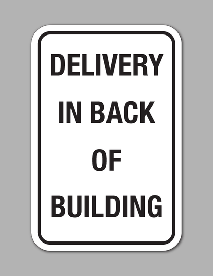 Delivery In Back of Building - Traffic Sign