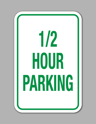1/2 Hour Parking - Parking Sign