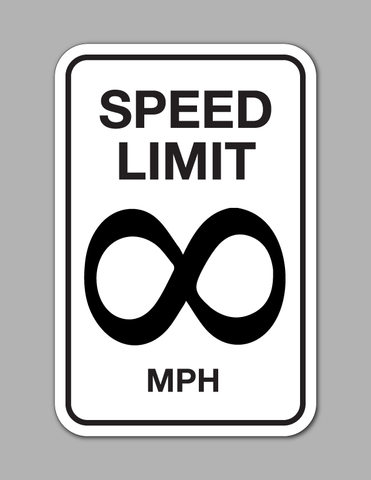 Speed Limit ∞ MPH - Traffic Sign