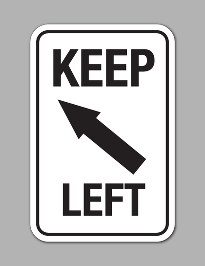 Keep Left - Safety Sign