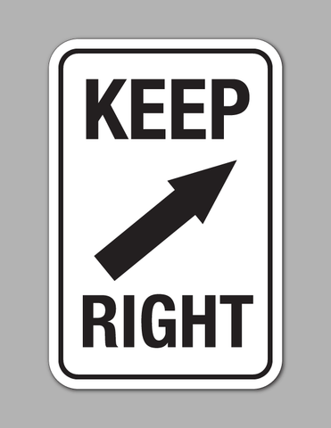 Keep Right - Safety Sign