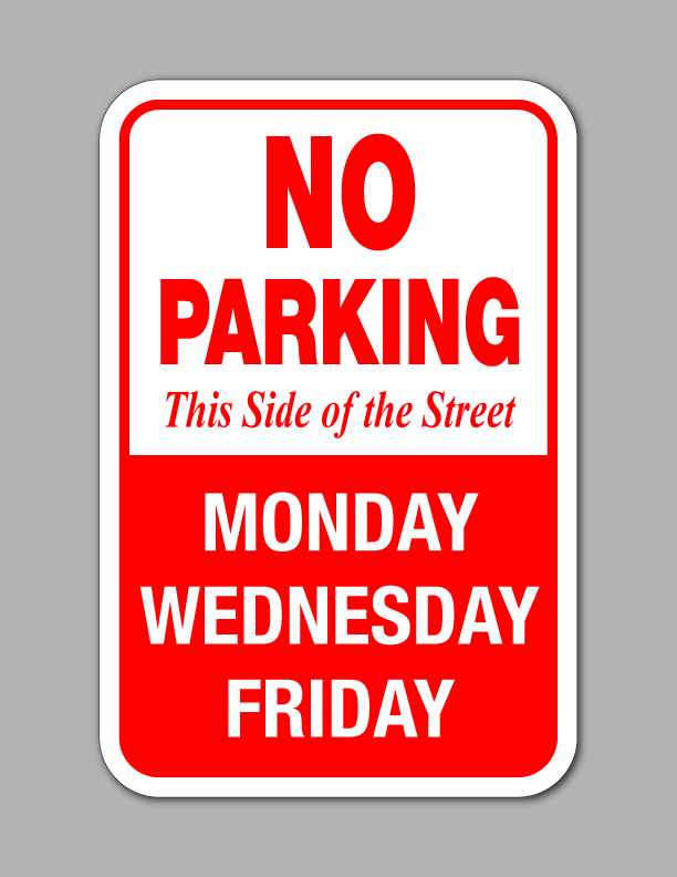No Parking Monday Wednesday Friday - Parking Sign