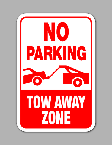 No Parking Tow Away Zone - Parking Sign