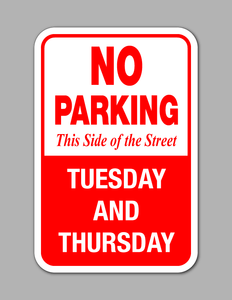 No Parking Tuesday and Thursday - Parking Sign