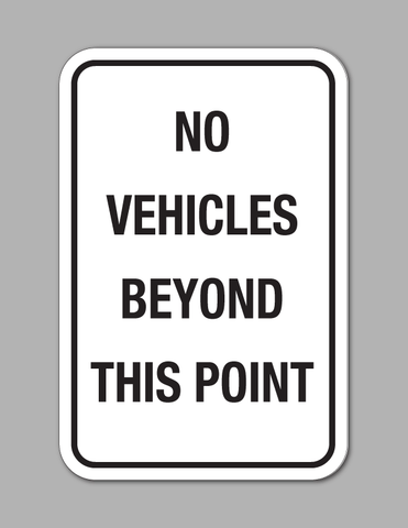 No Vehicles Beyond This Point - Traffic Sign