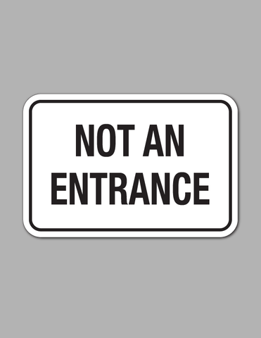 Not An Entrance - Traffic Sign