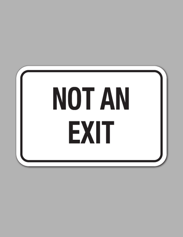 Not An Exit - Traffic Sign