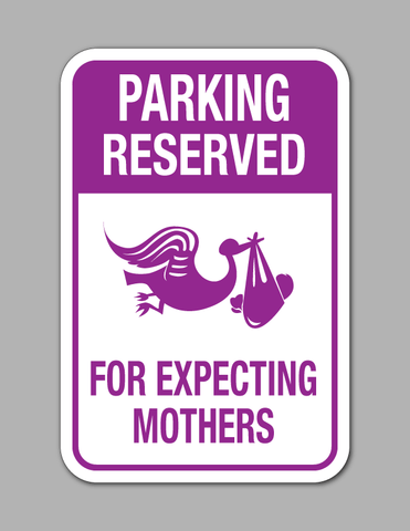 Parking Reserved For Expecting Mothers - Parking Sign
