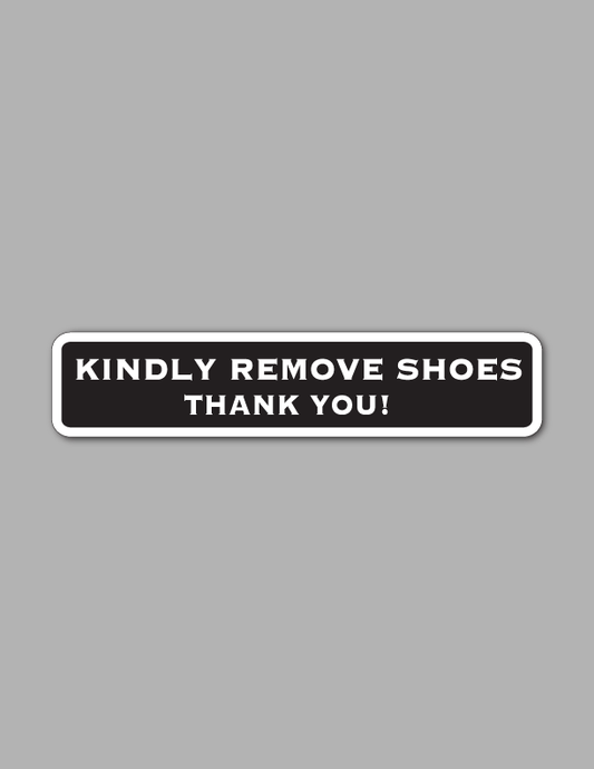 Kindly Remove Shoes Thank You! - Wall Sign