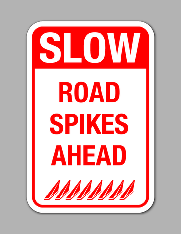 Slow (Road Spikes) - Safety Sign