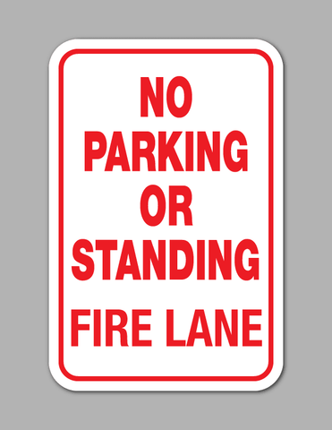 No Parking or Standing Fire Lane - Parking Sign