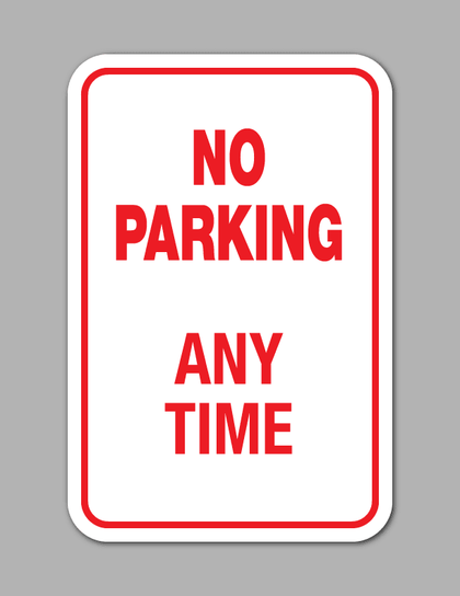 No Parking Anytime - Parking Sign